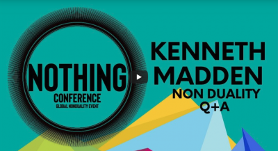 Video | KENNETH MADDEN | Non Duality | Q+A Part One